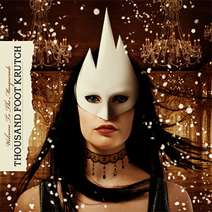 Thousand-Foot-Krutch-Welcome-to-the-masquerade